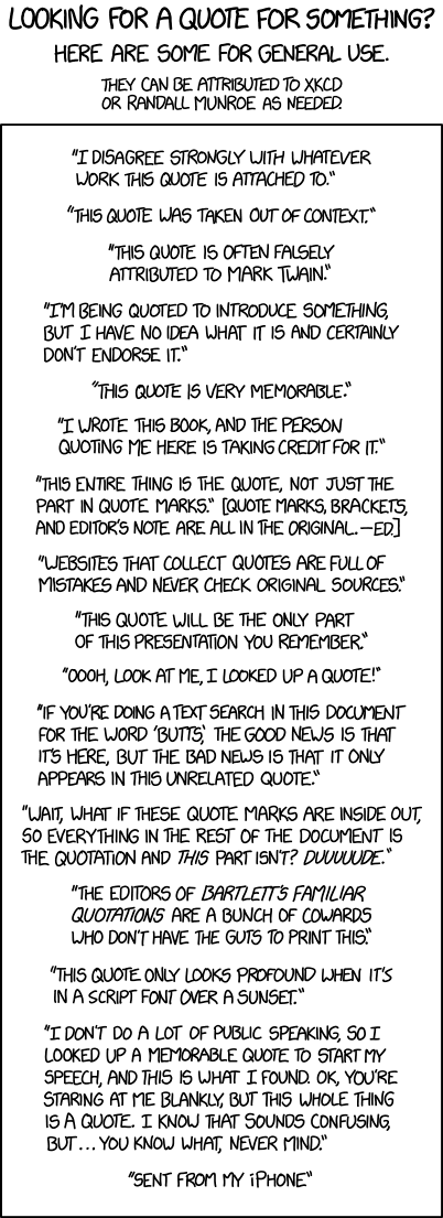 """Since there's no ending quote mark, everything after this is part of my quote. —€Randall Munroe"